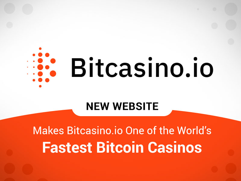 Bitcasino.io World's Fastest Bitcoin Casinos